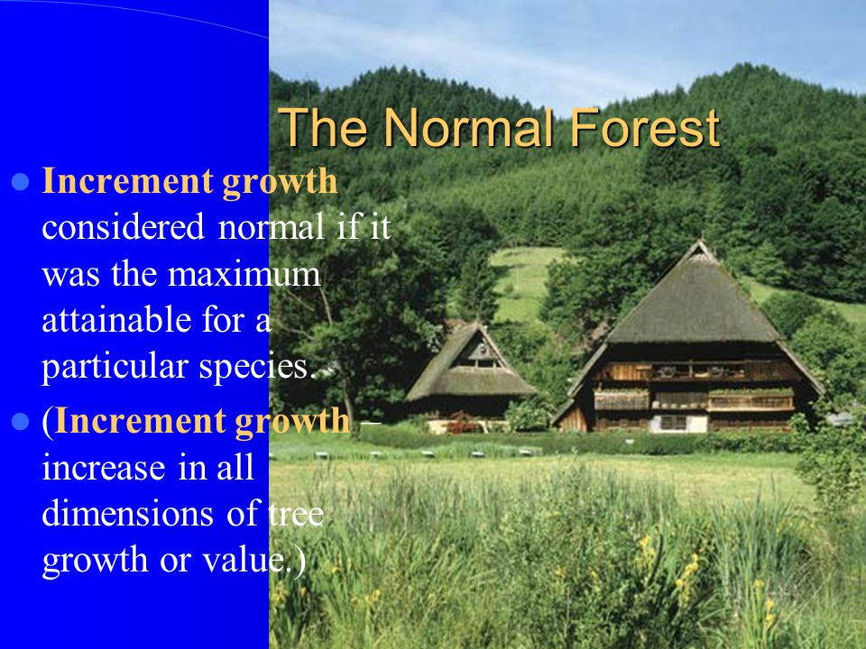 The Normal Forest Increment growth considered normal if it was the maximum attainable for a particular species.