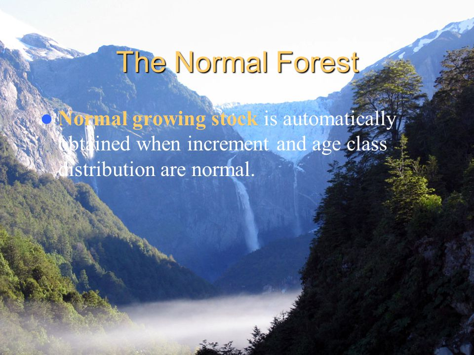 The Normal Forest Normal growing stock is automatically obtained when increment and age class distribution are normal.