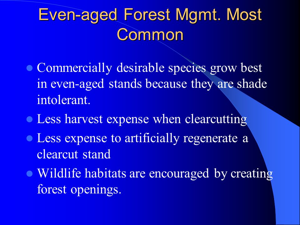 Even-aged Forest Mgmt. Most Common