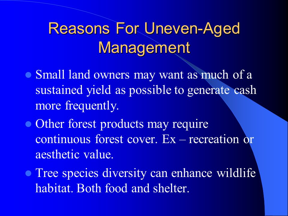 Reasons For Uneven-Aged Management