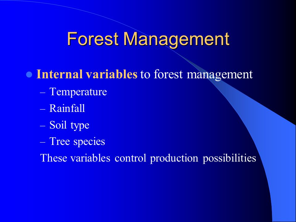 Forest Management Internal variables to forest management Temperature