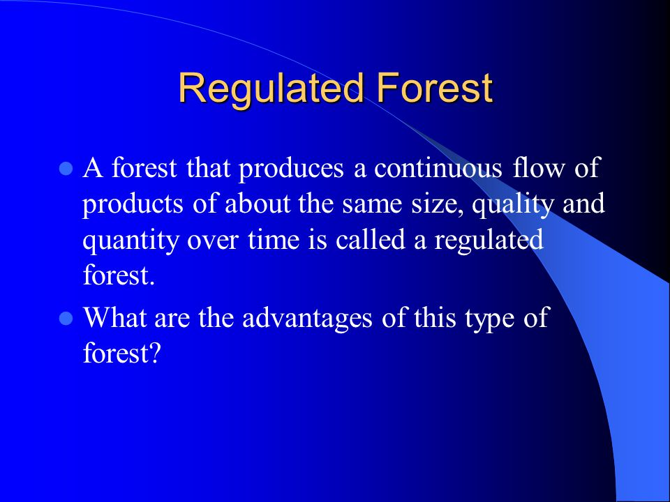 Regulated Forest