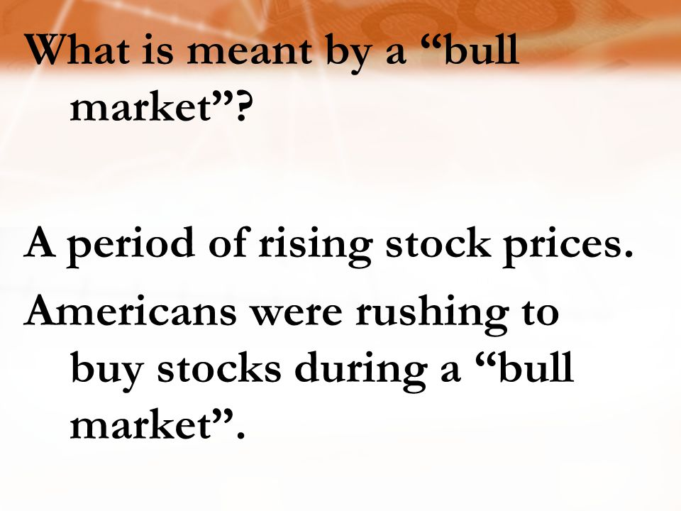 What is meant by a bull market