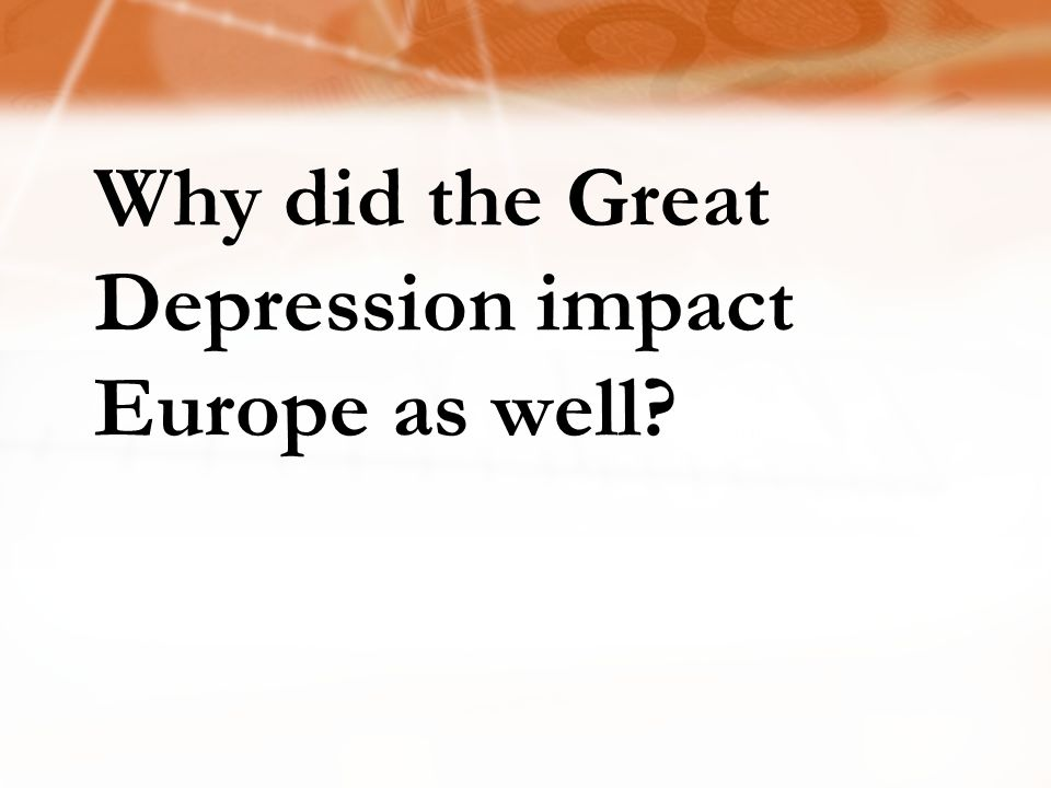 Why did the Great Depression impact Europe as well