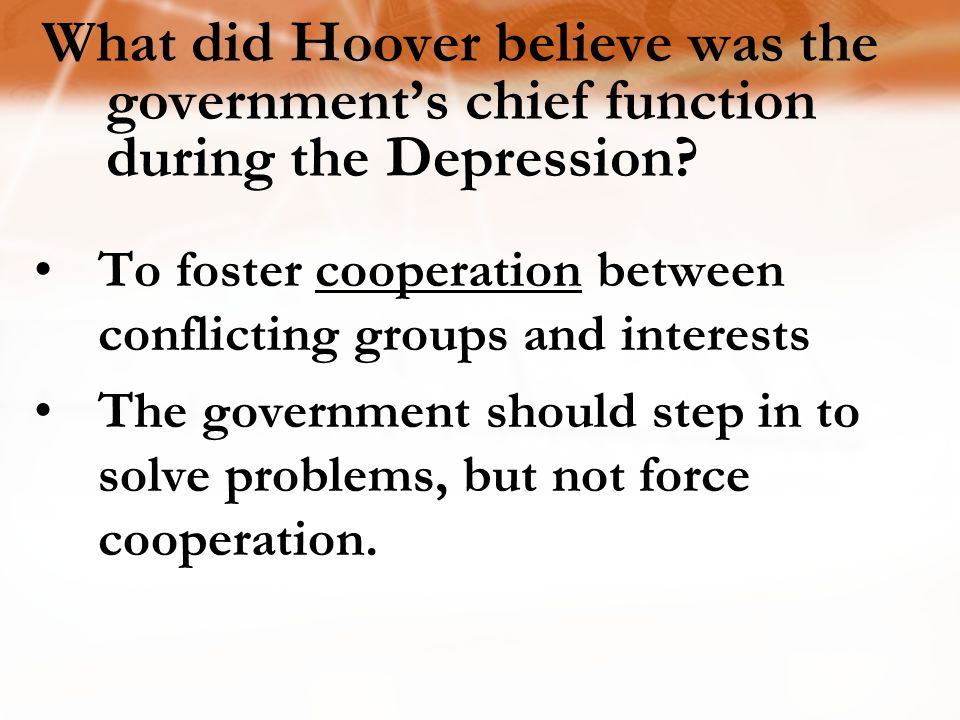 What did Hoover believe was the government's chief function during the Depression
