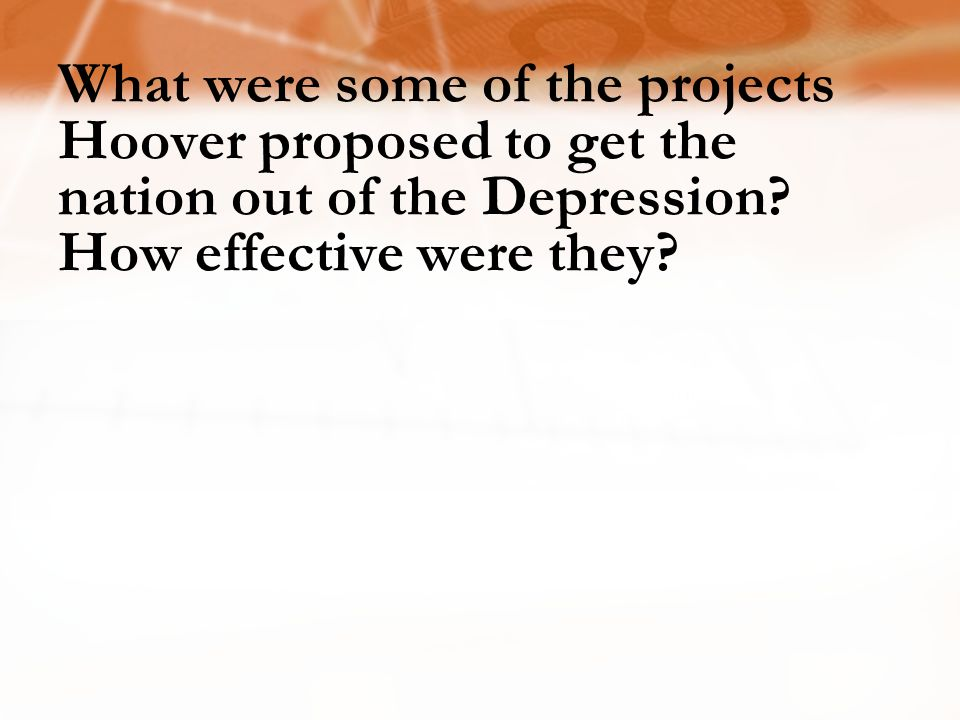 What were some of the projects Hoover proposed to get the nation out of the Depression.