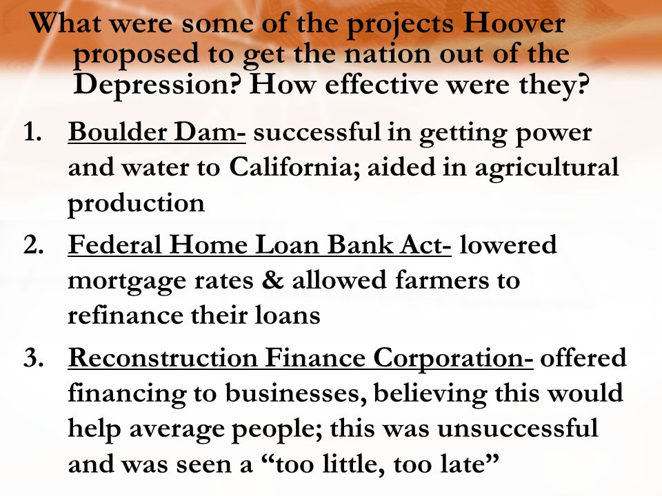 What were some of the projects Hoover proposed to get the nation out of the Depression How effective were they