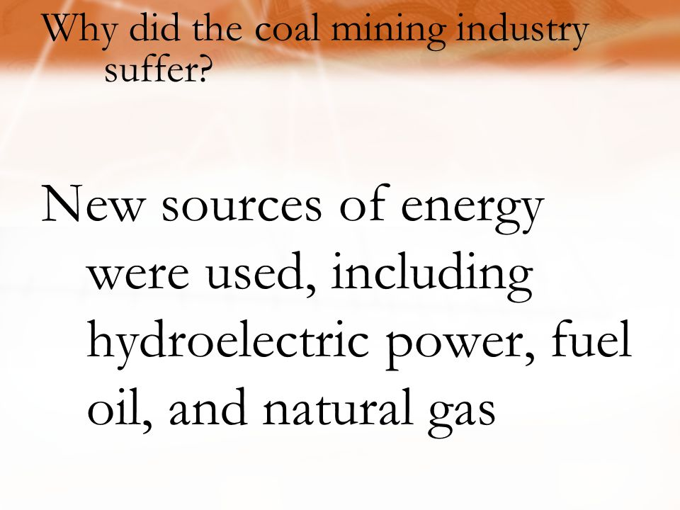 Why did the coal mining industry suffer