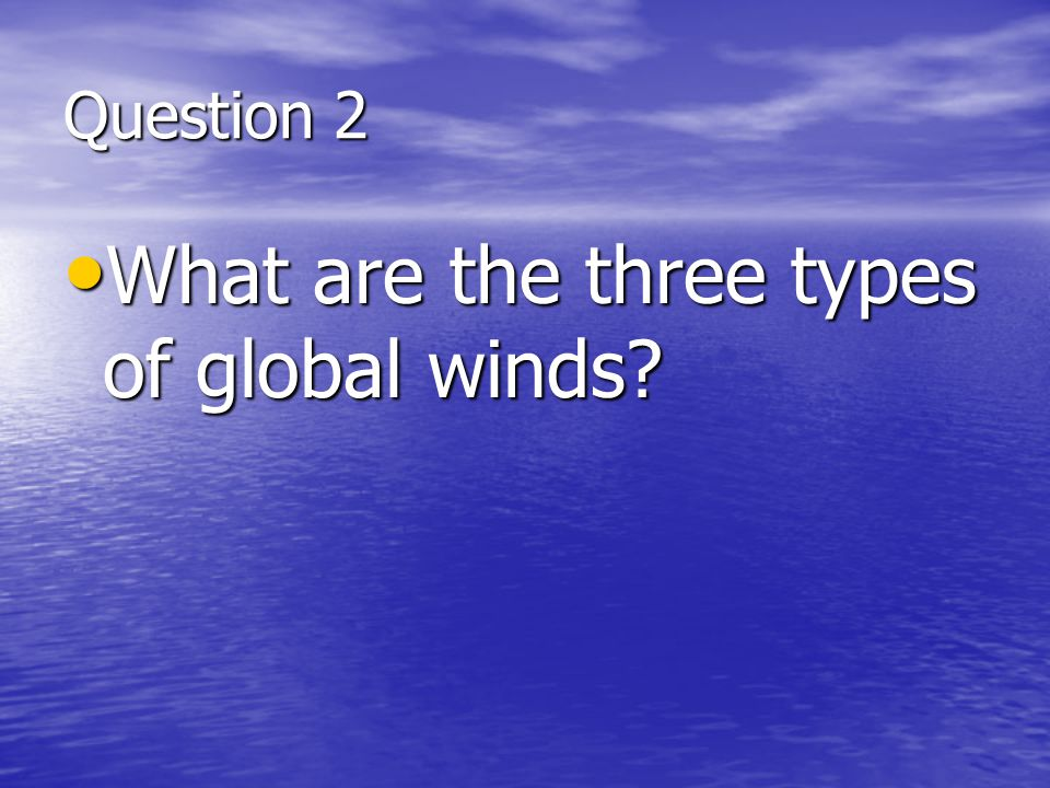 What are the three types of global winds