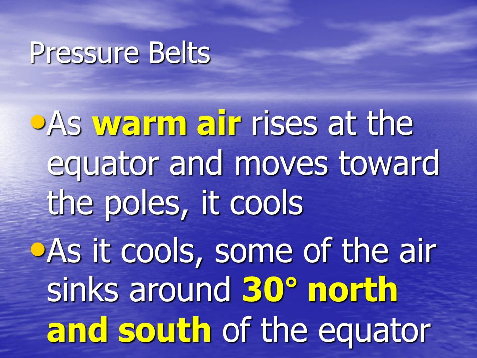 As warm air rises at the equator and moves toward the poles, it cools