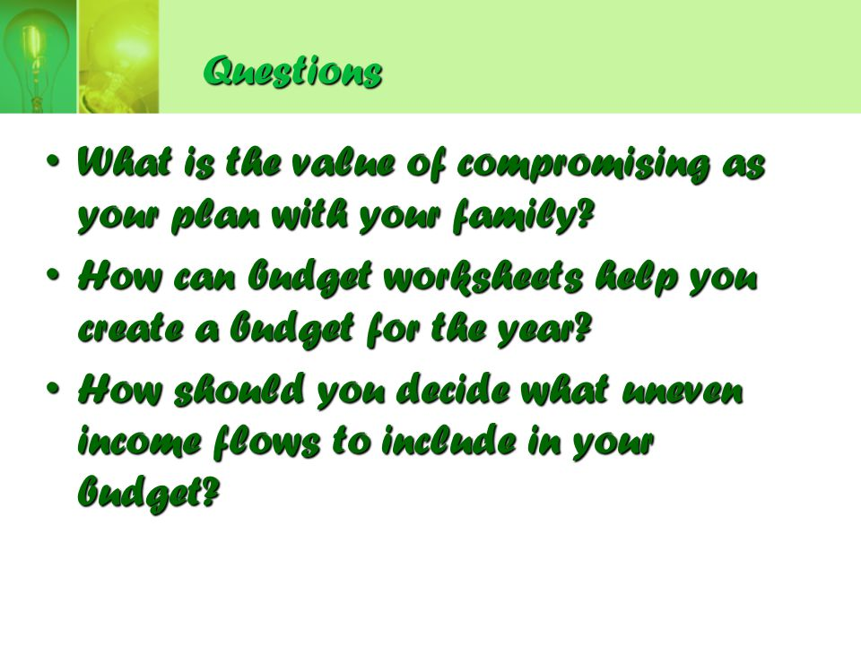 Questions What is the value of compromising as your plan with your family How can budget worksheets help you create a budget for the year