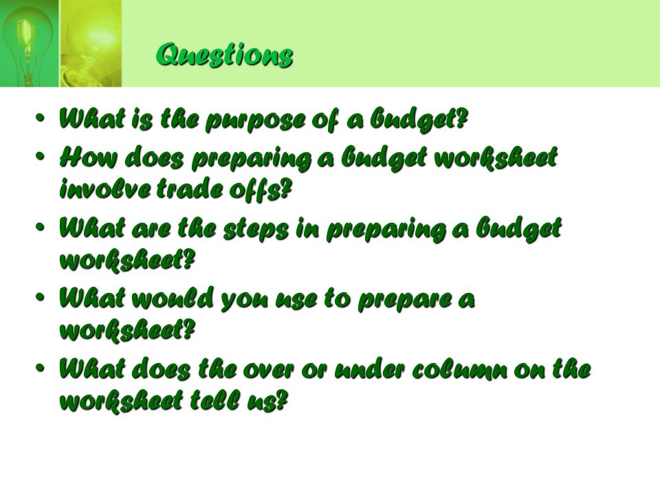 Questions What is the purpose of a budget