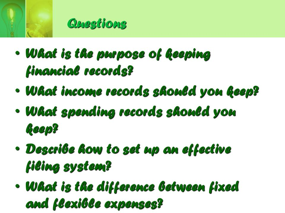 Questions What is the purpose of keeping financial records What income records should you keep What spending records should you keep