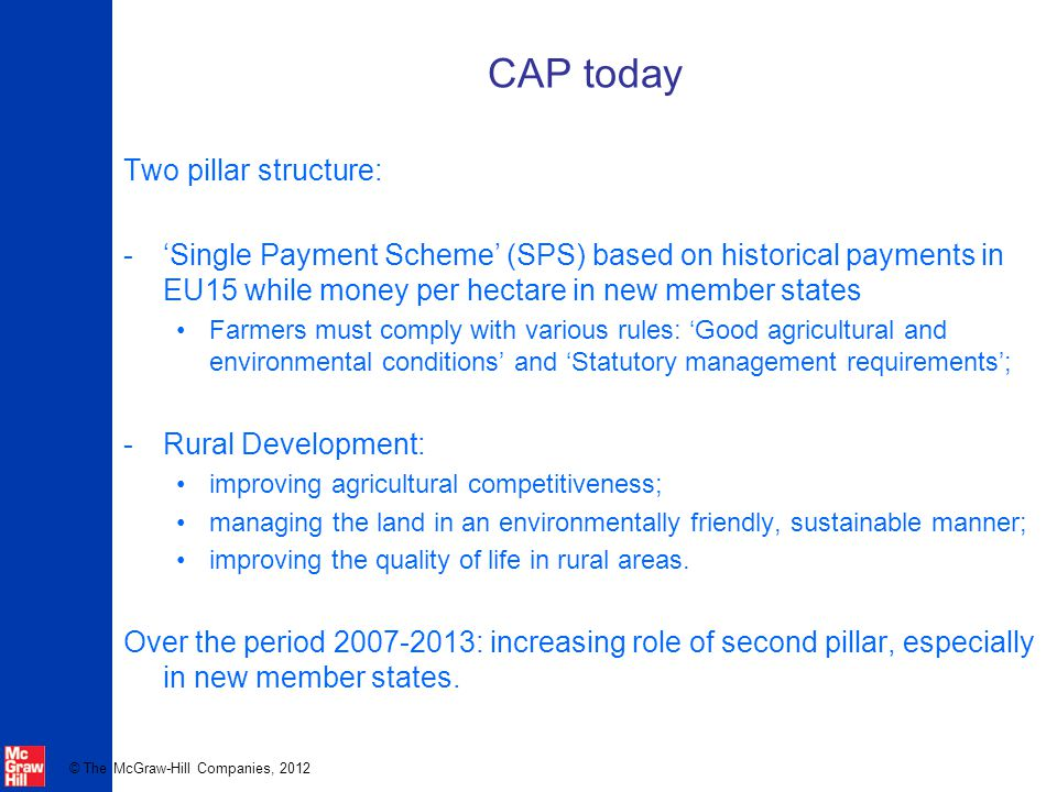 CAP today Two pillar structure: