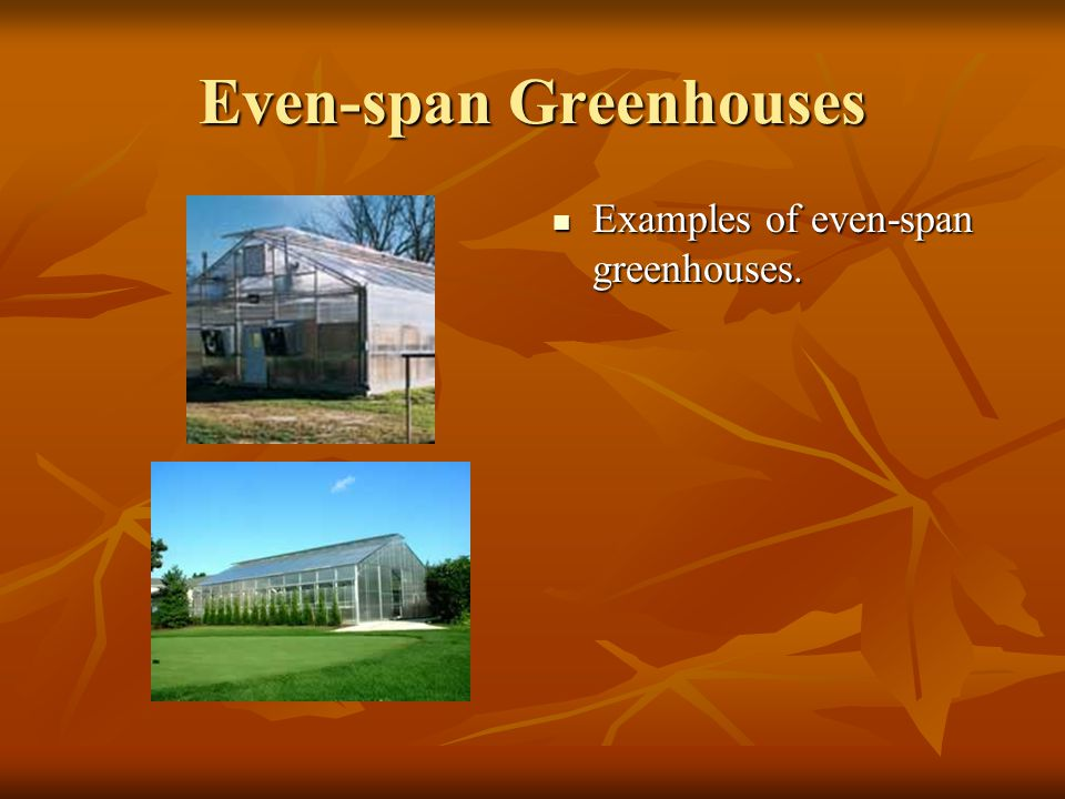 Even-span Greenhouses