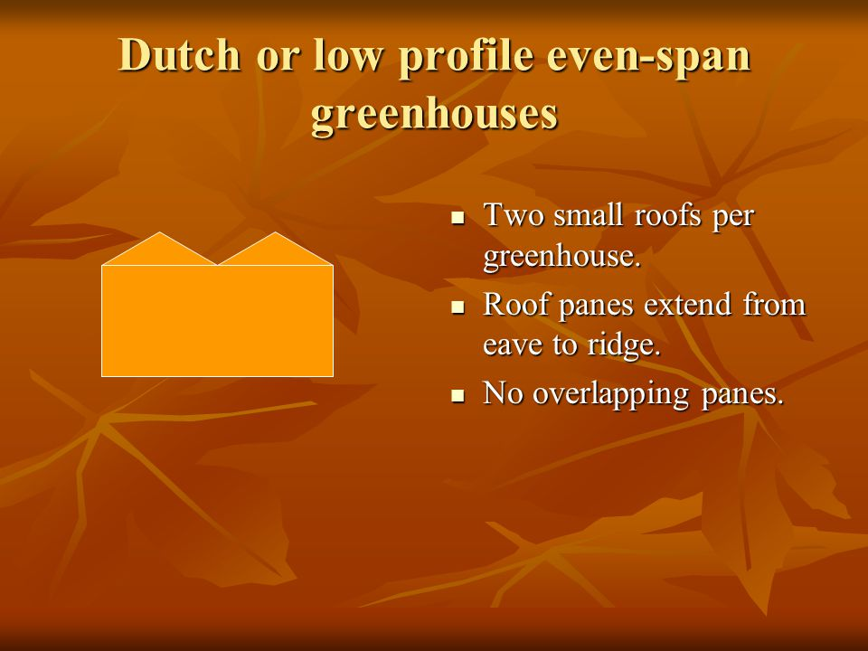 Dutch or low profile even-span greenhouses