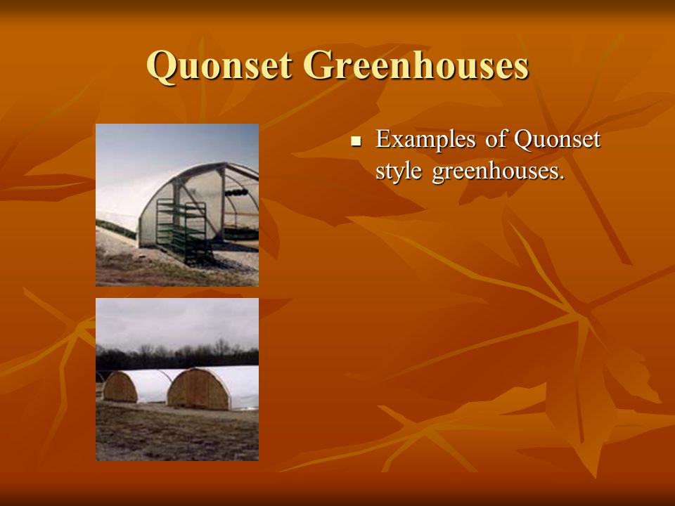 Quonset Greenhouses Examples of Quonset style greenhouses.
