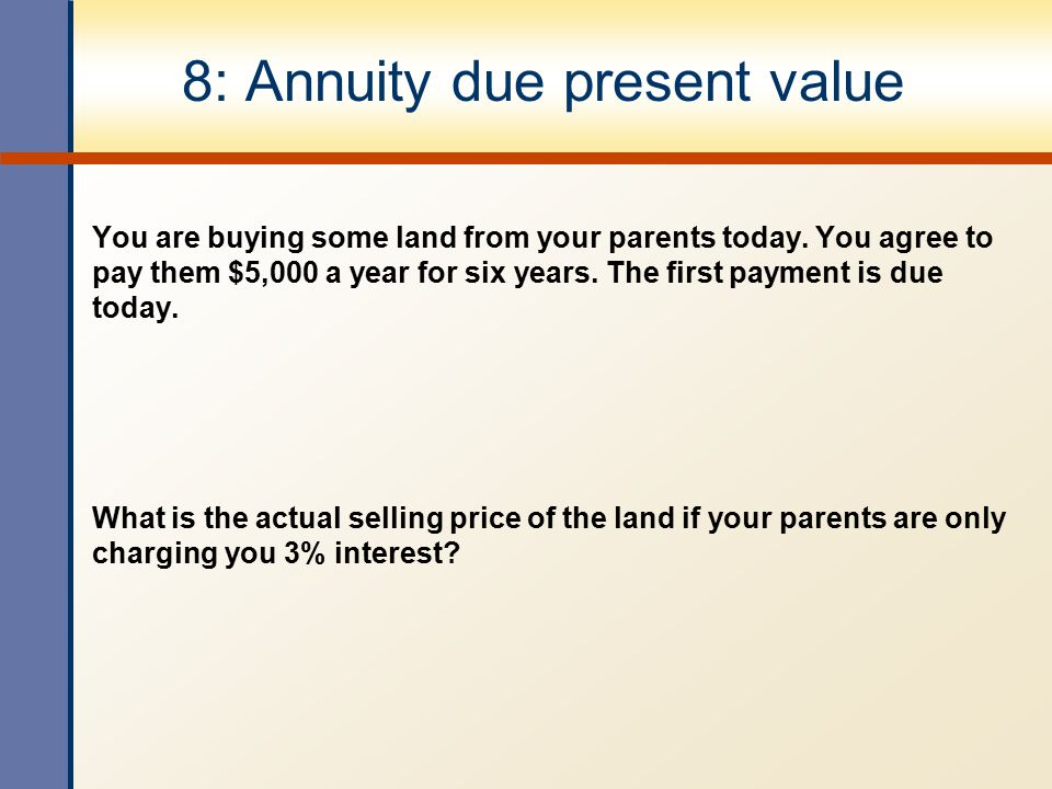 8: Annuity due present value