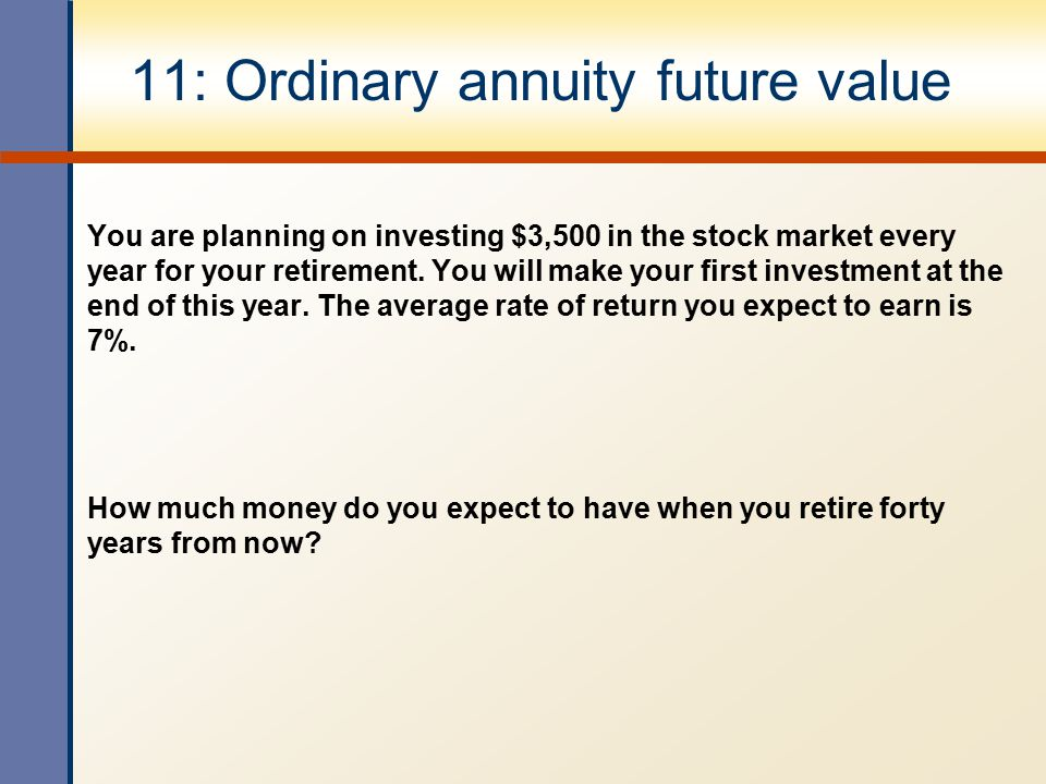 11: Ordinary annuity future value