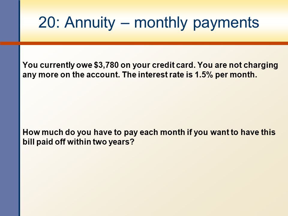 20: Annuity – monthly payments