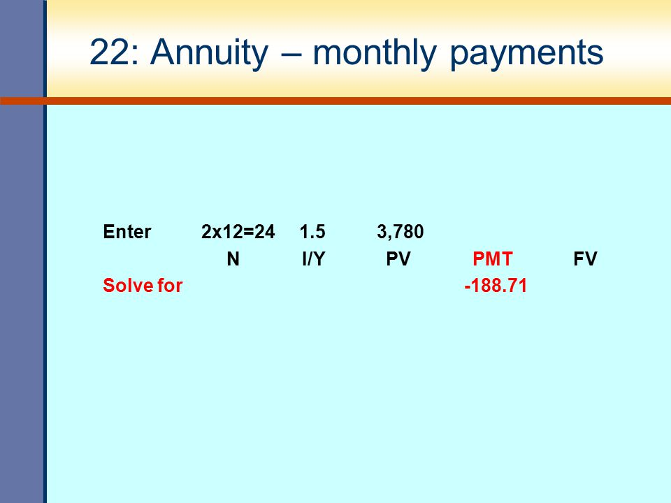 22: Annuity – monthly payments