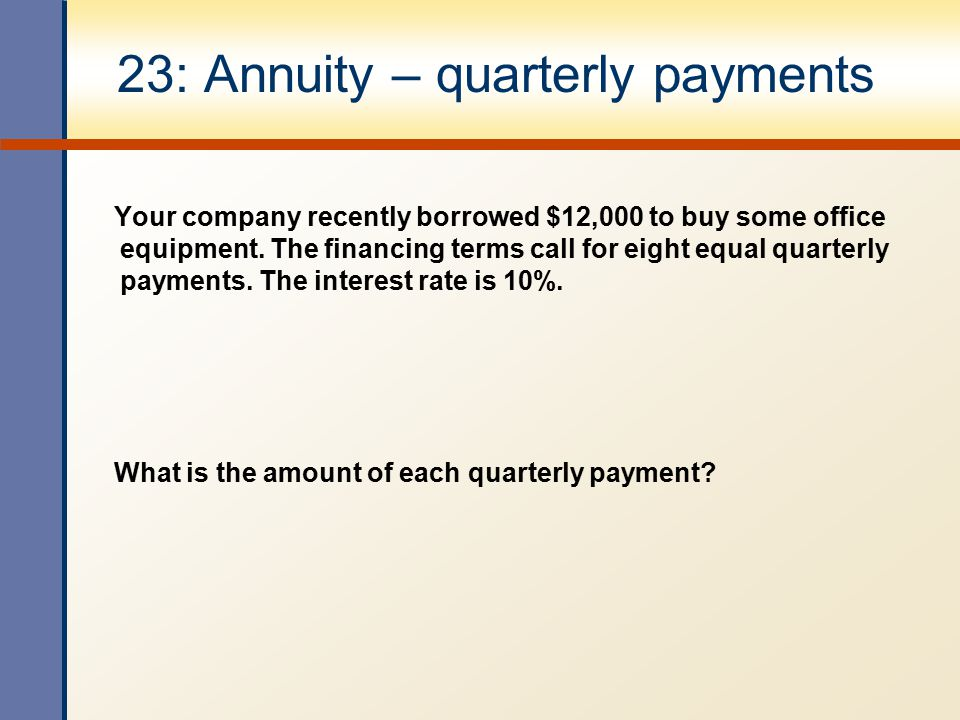 23: Annuity – quarterly payments