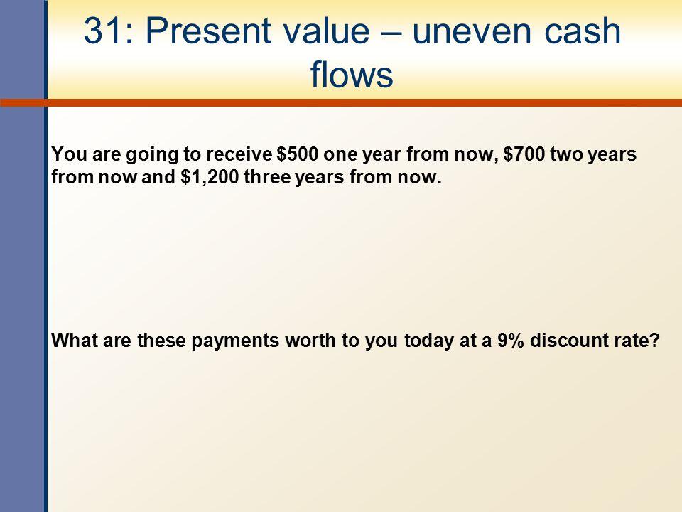 31: Present value – uneven cash flows