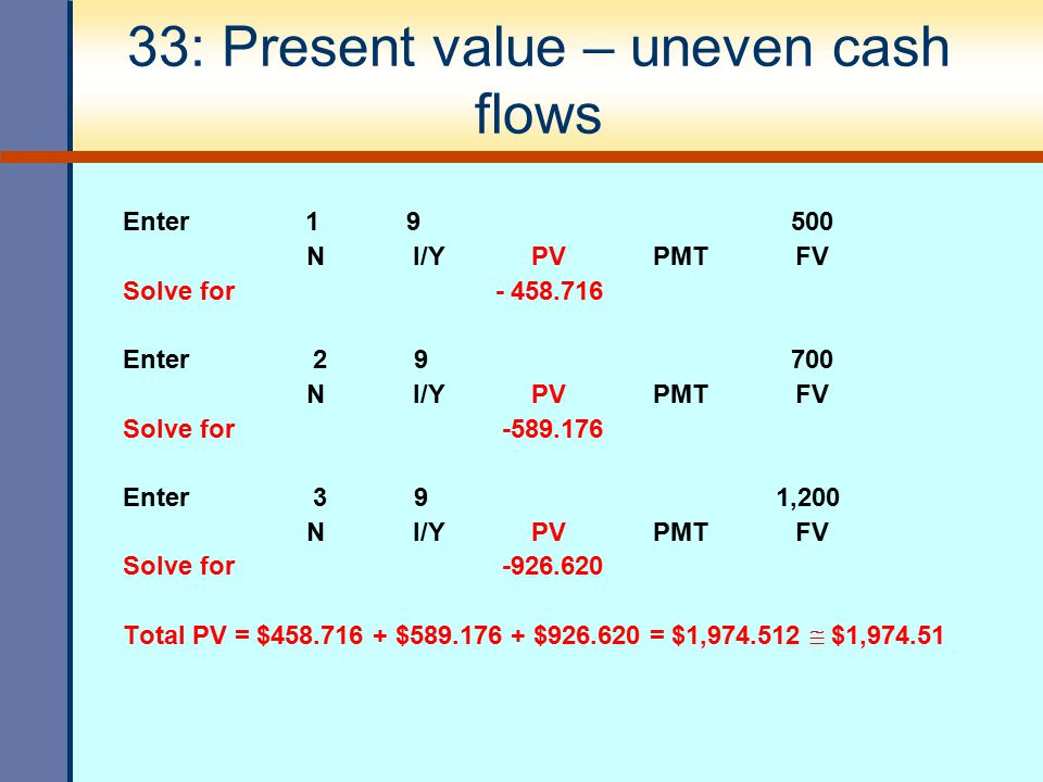 33: Present value – uneven cash flows