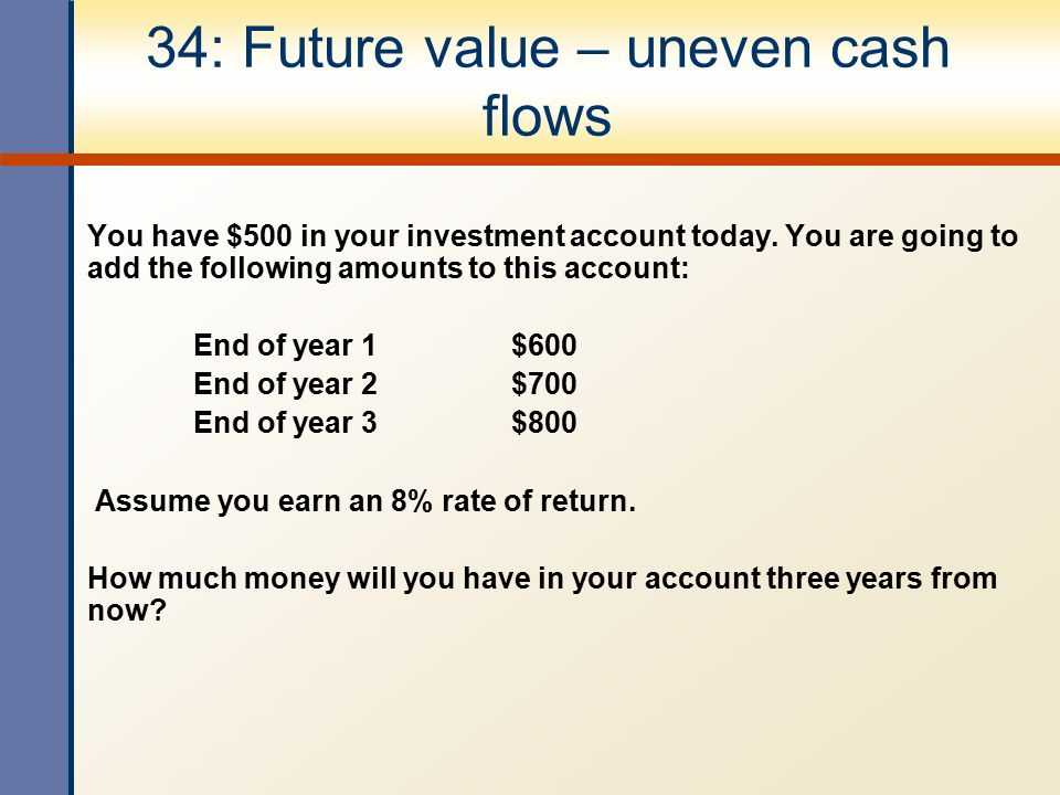 34: Future value – uneven cash flows
