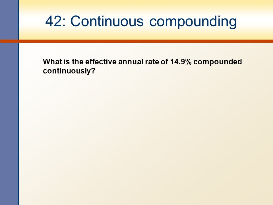42: Continuous compounding