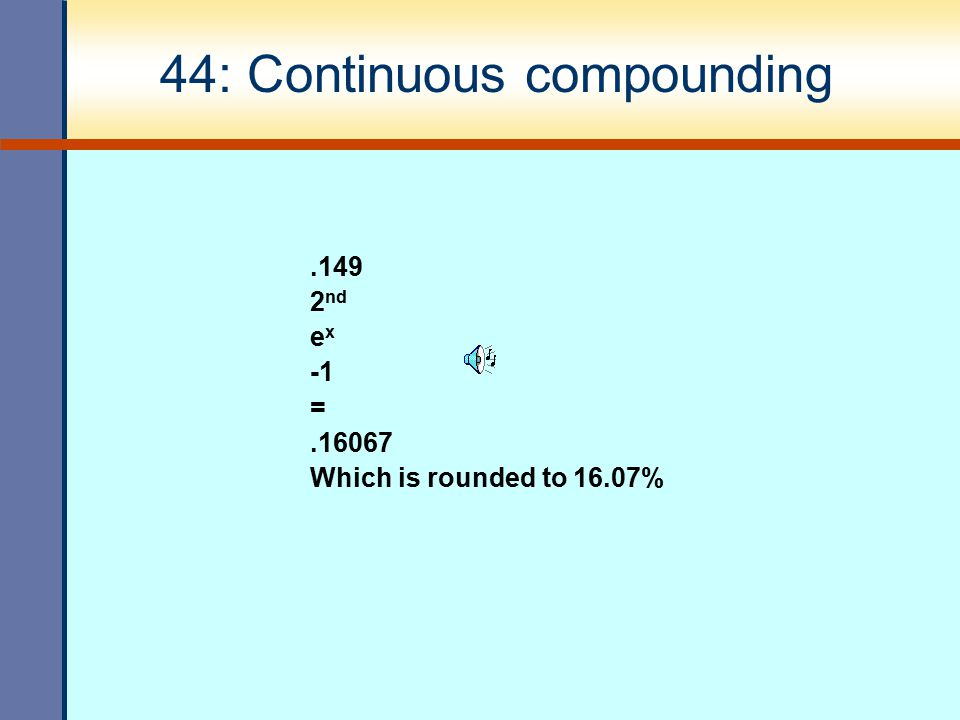 44: Continuous compounding