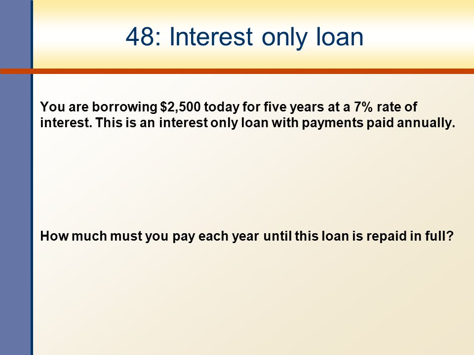 48: Interest only loan