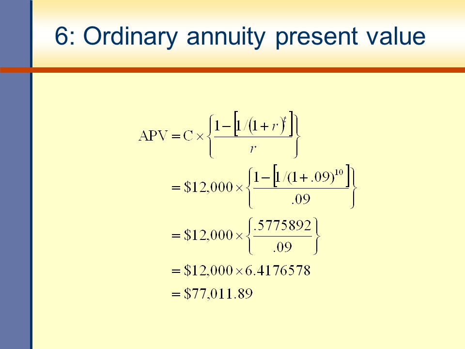 6: Ordinary annuity present value