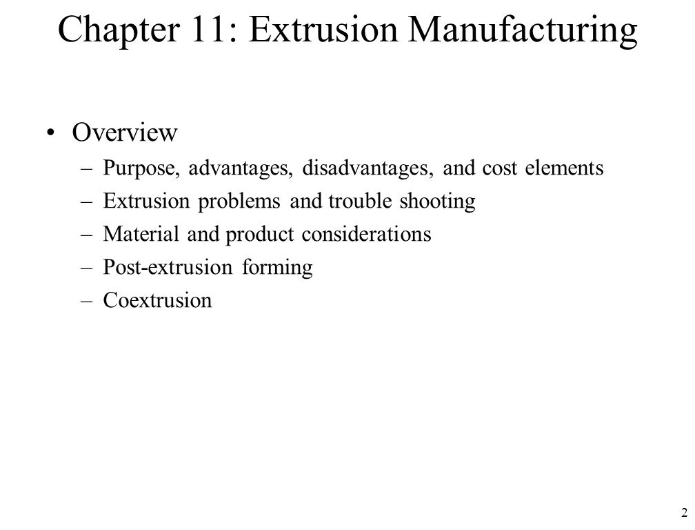 Chapter 11: Extrusion Manufacturing