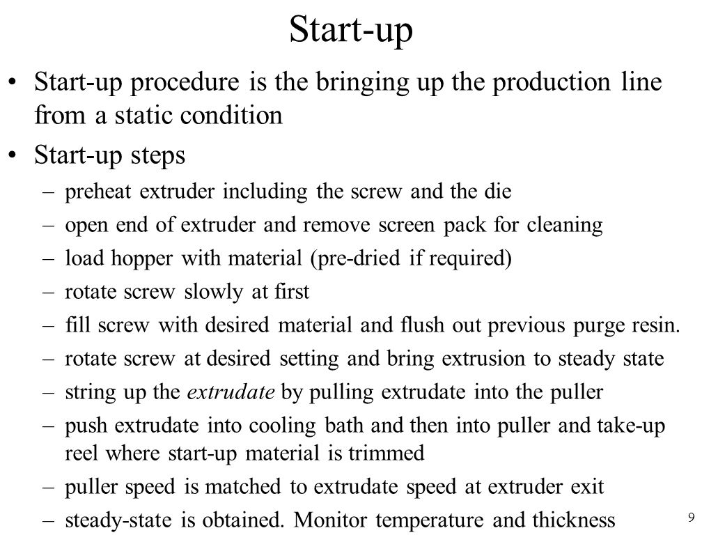 Start-up Start-up procedure is the bringing up the production line from a static condition. Start-up steps.
