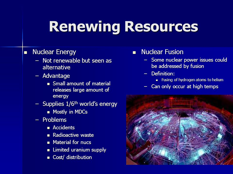 Renewing Resources Nuclear Energy Nuclear Fusion