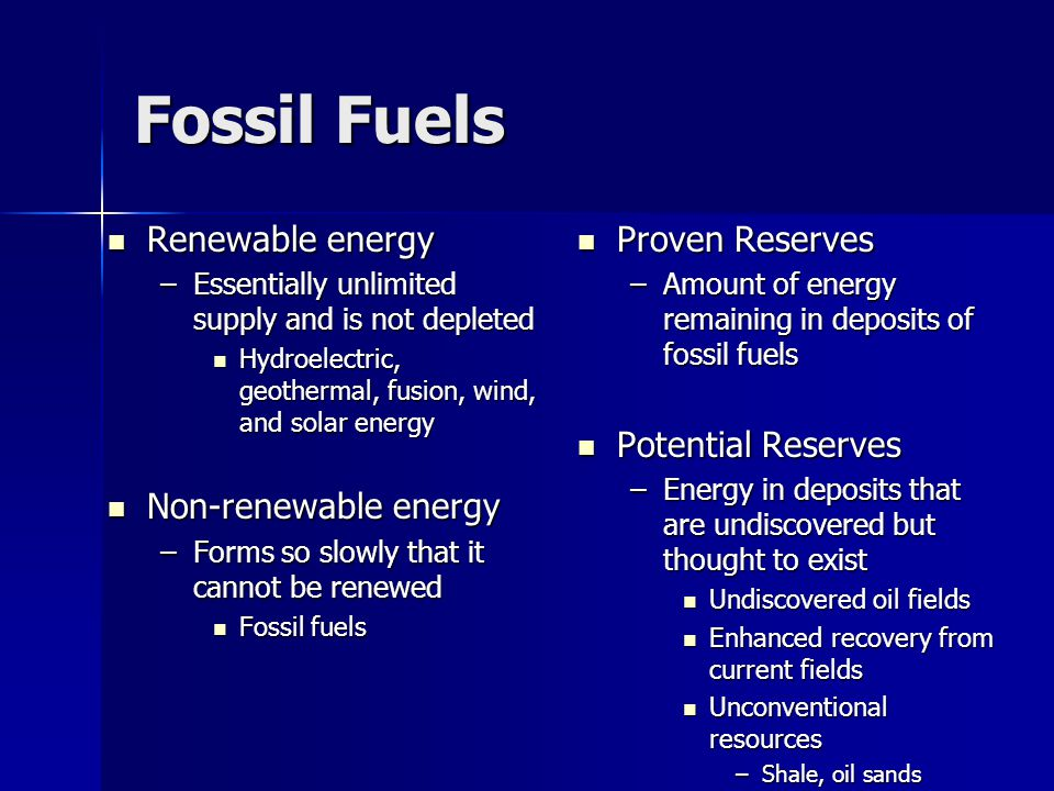 Fossil Fuels Renewable energy Non-renewable energy Proven Reserves