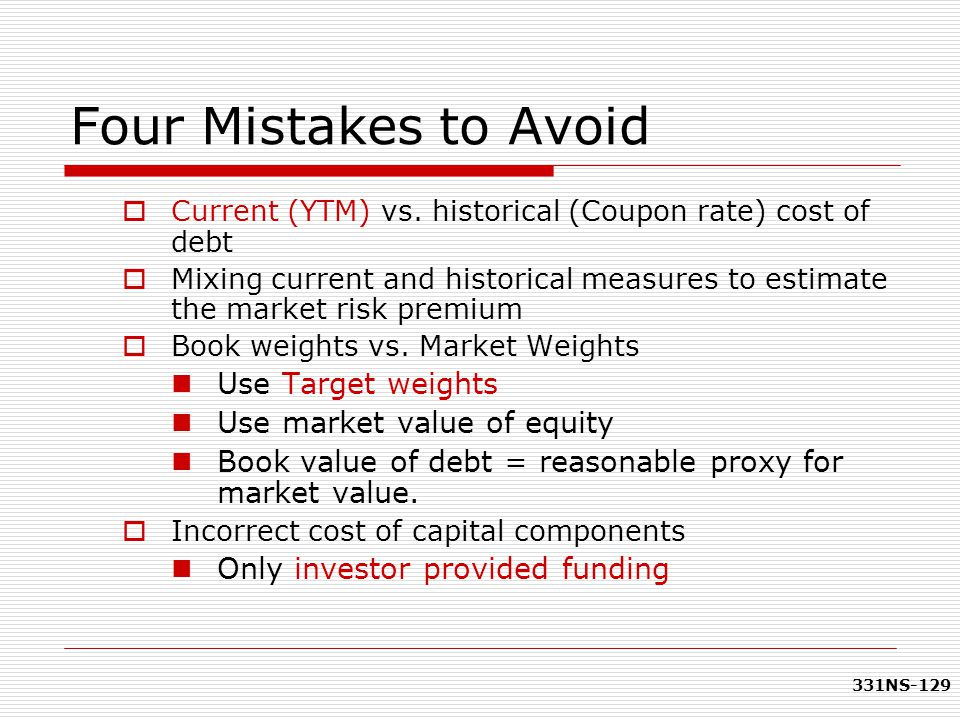 Four Mistakes to Avoid Use Target weights Use market value of equity