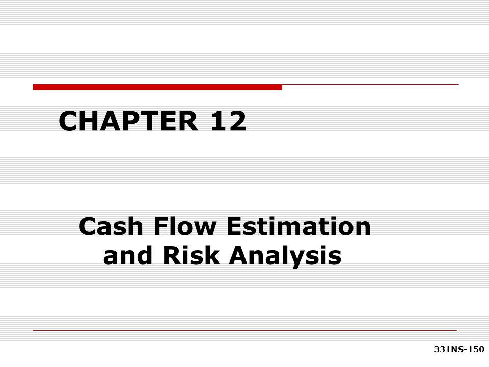 Cash Flow Estimation and Risk Analysis