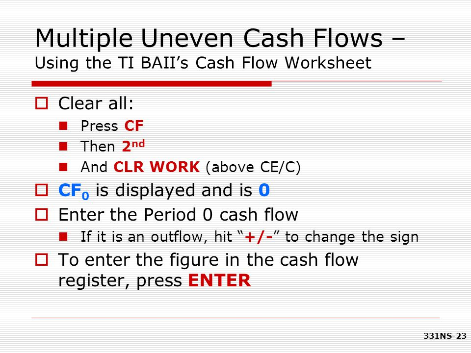 Multiple Uneven Cash Flows – Using the TI BAII's Cash Flow Worksheet