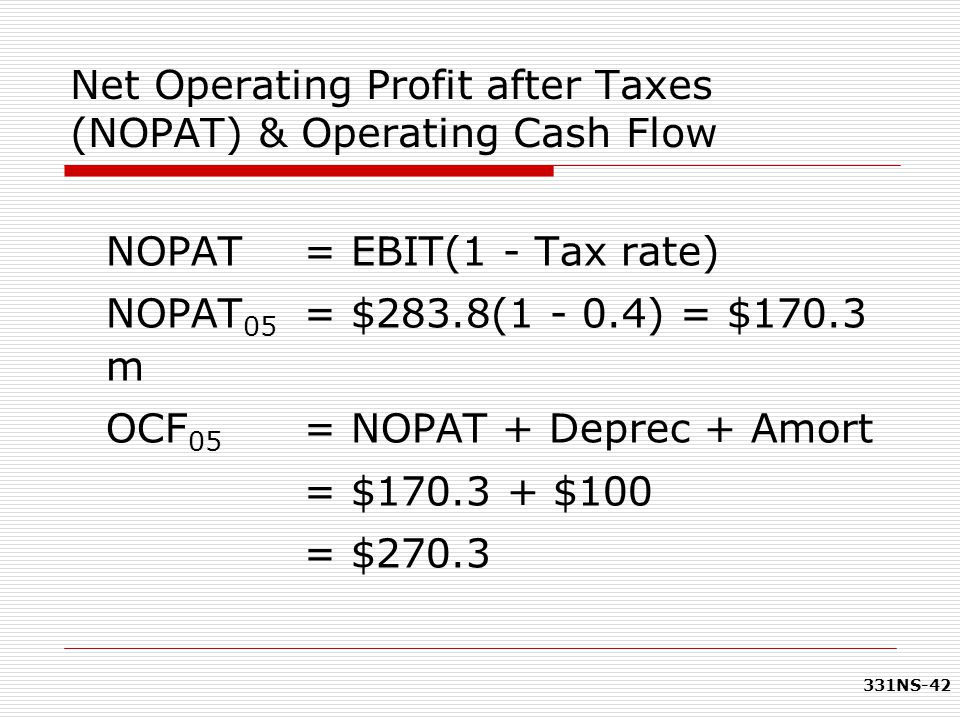 Net Operating Profit after Taxes (NOPAT) & Operating Cash Flow