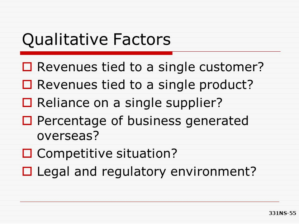 Qualitative Factors Revenues tied to a single customer