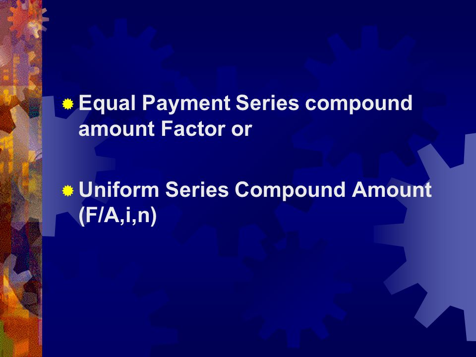 Equal Payment Series compound amount Factor or
