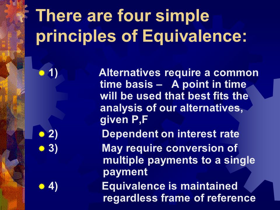 There are four simple principles of Equivalence: