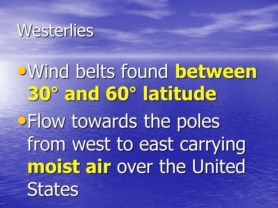 Wind belts found between 30° and 60° latitude