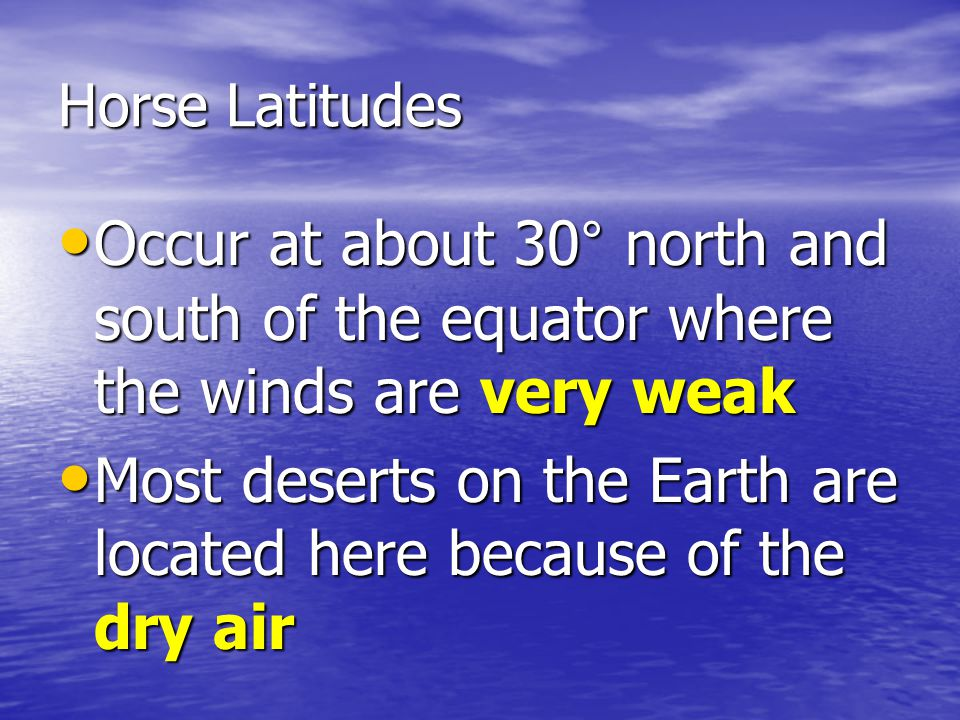 Most deserts on the Earth are located here because of the dry air