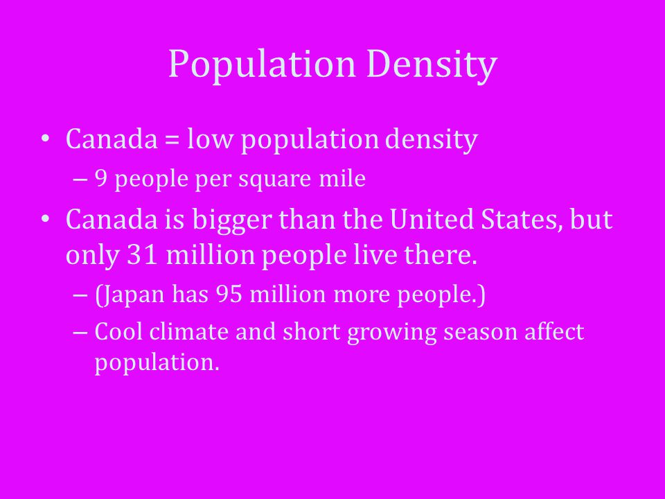 Population Density Canada = low population density