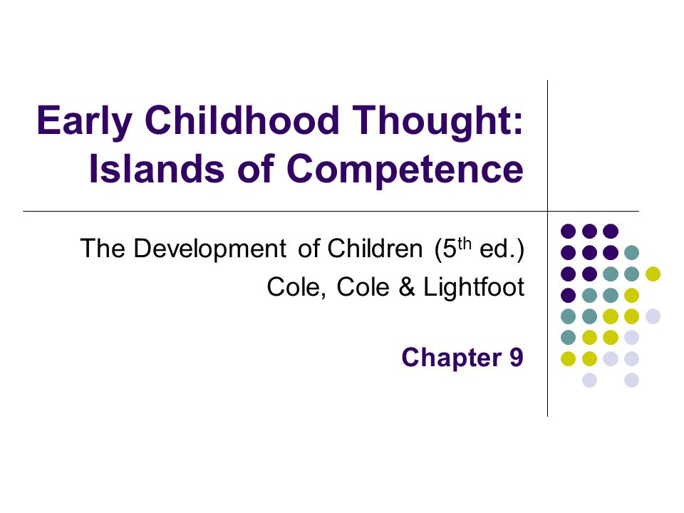 Early Childhood Thought: Islands of Competence