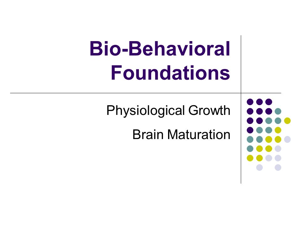 Bio-Behavioral Foundations