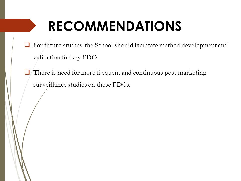 RECOMMENDATIONS For future studies, the School should facilitate method development and validation for key FDCs.